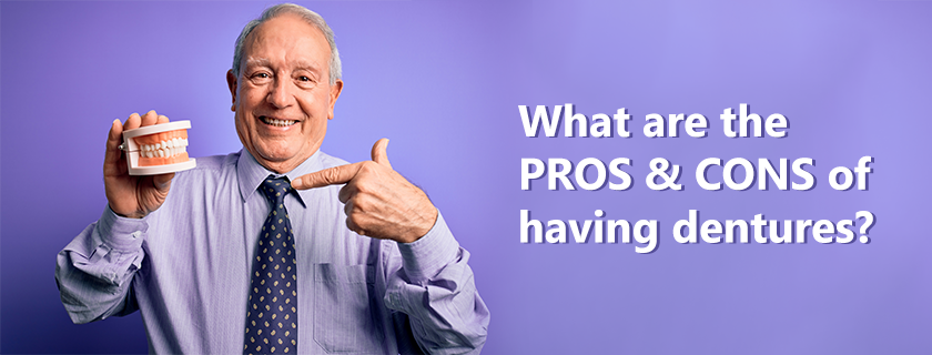 What are the pros and cons of having dentures?