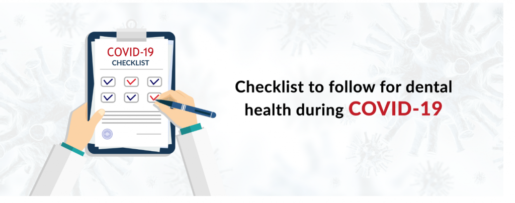 Checklist to follow for dental health during Covid-19