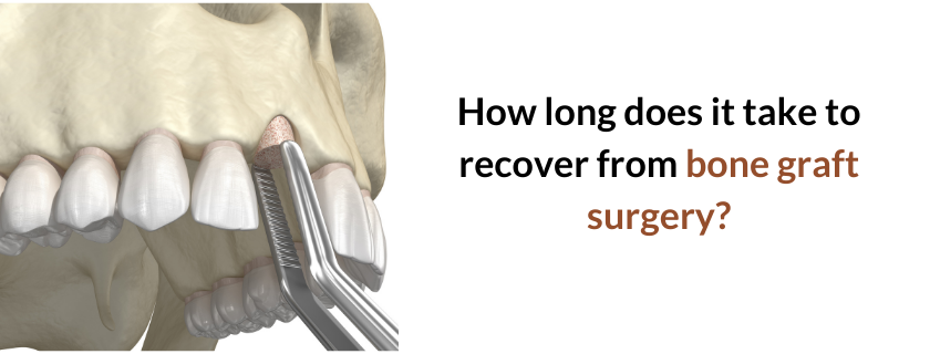 How long does it take to recover from bone graft surgery?